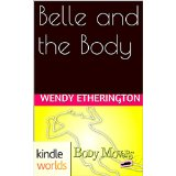 BELLE AND THE BODY by W Etherington cover