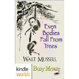 EVEN BODIES FALL FROM TREES by W Mussell cover
