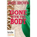 GONE WITH THE BODY MOVERS by Josie Brown