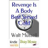 REVENGE IS A BODY BEST SERVED COLD by W Mussell cover